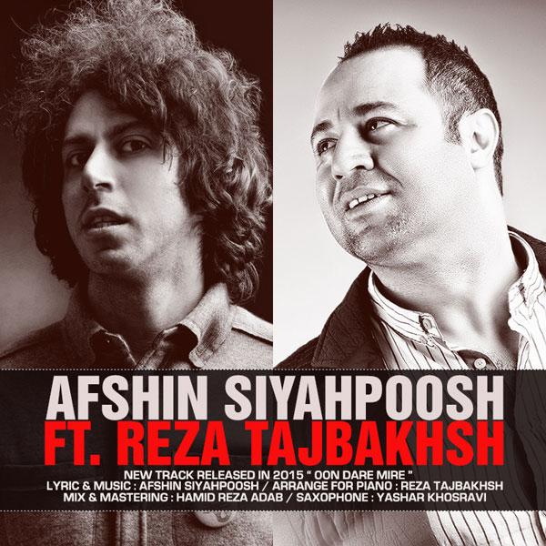 Afshin Siyahpoosh – Oon Dare Mire (Ft Reza Tajbakhsh)