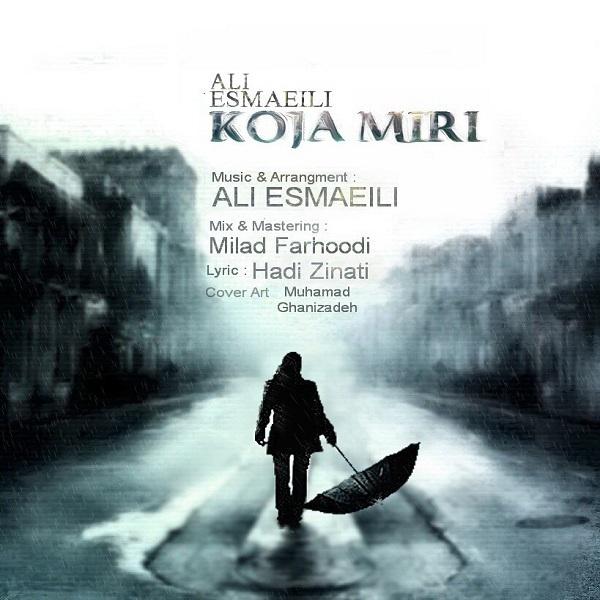 Ali Esmaeili – Koja Miri