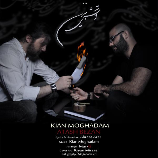 Kian Moghadam – Atash Bezan