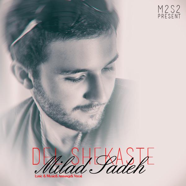 Milad Sadeh – Del Shekaste ( Album )
