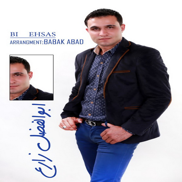 Abolfazl Zare – Bi Ehsas