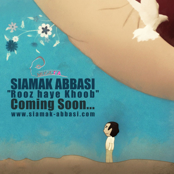 Siamak Abbasi's New Song & Video 'Roozhaye Khoob' Coming Soon