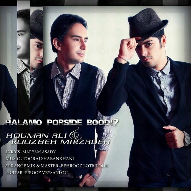 Houman Ali – Haalamo Porside Boodi (Ft Roozbeh Mirzadeh)