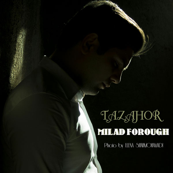 Milad Forough – Tazahor