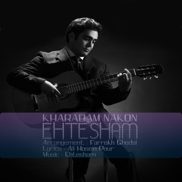Ehtesham – Kharabam Nakon