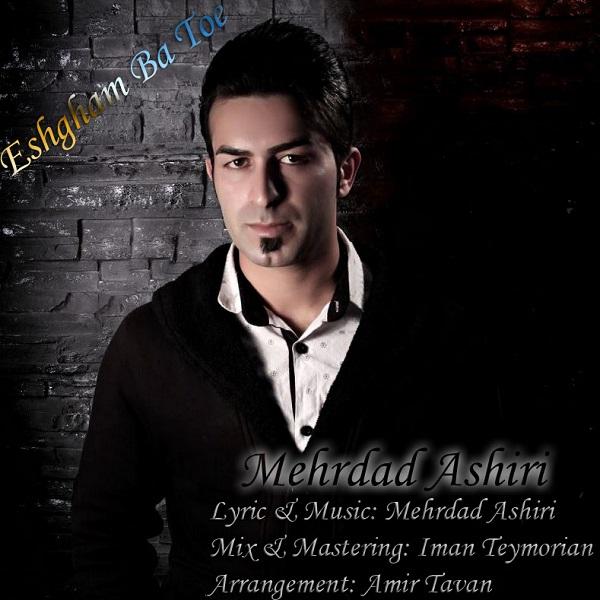 Mehrdad Ashiri – Eshgham Ba Toe