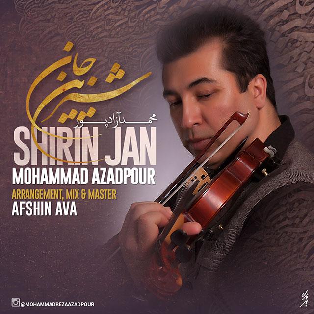 Mohammad Azadpour – Shirin Jan