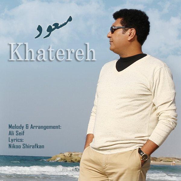 Masoud – Khatereh