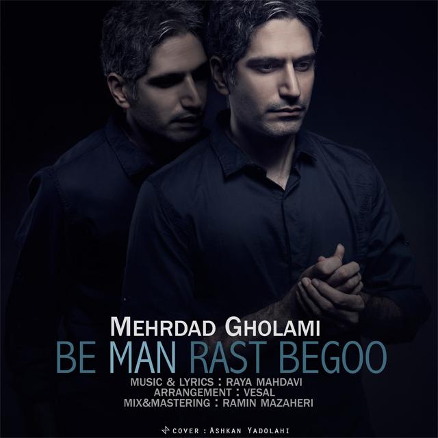 Mehrdad Gholami – Be Man Rast Begoo