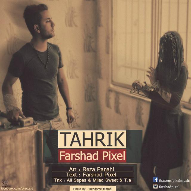 Farshad Pixel – Tahrik