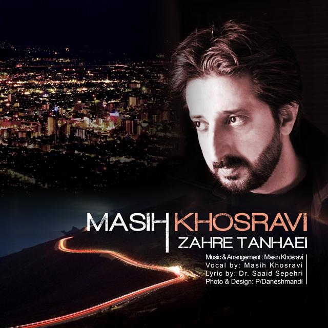Masih Khosravi – Zahre Tanhaei