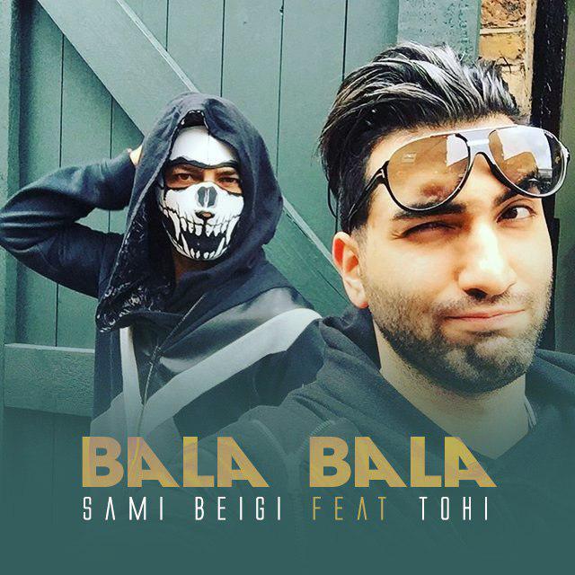 Sami Beigi – Bala Bala (Ft Hossein Tohi)
