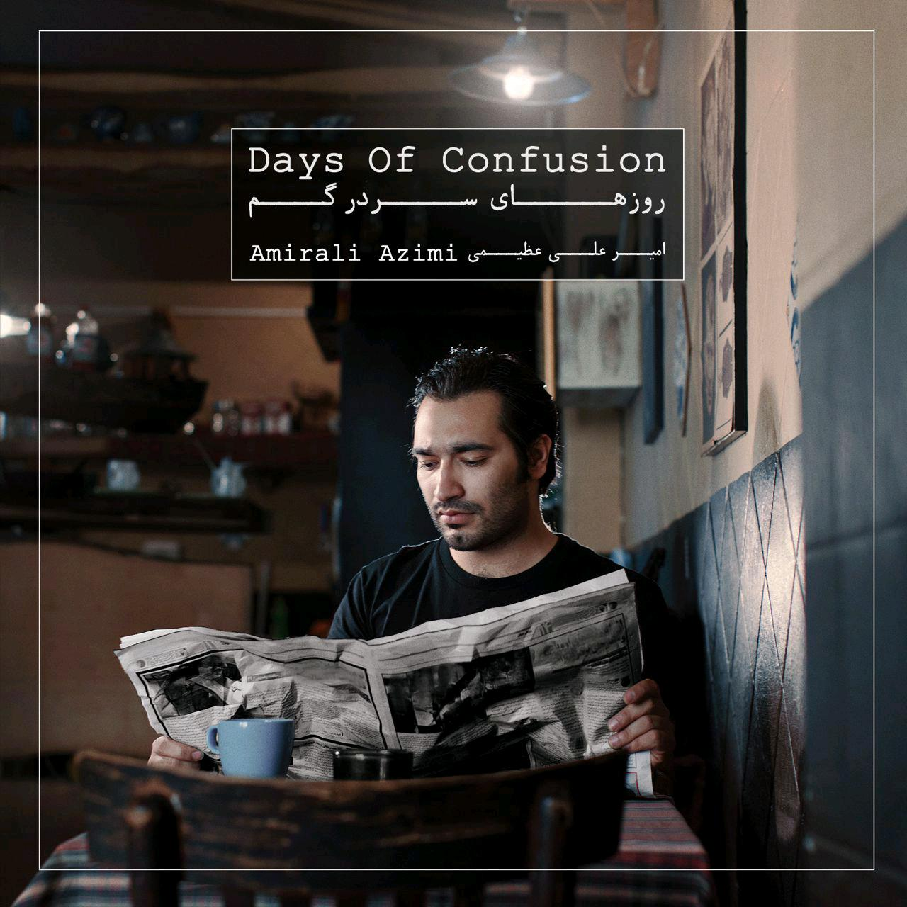 Amirali Azimi – Days of Confusion