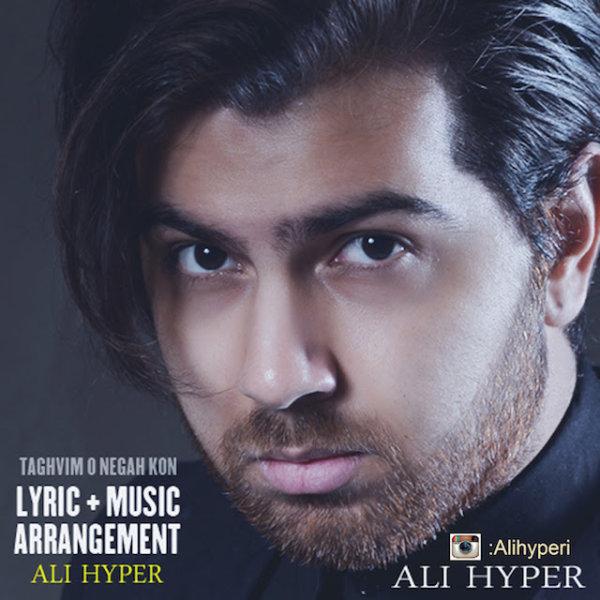 Ali Hyper – Taghvimo Negah Kon