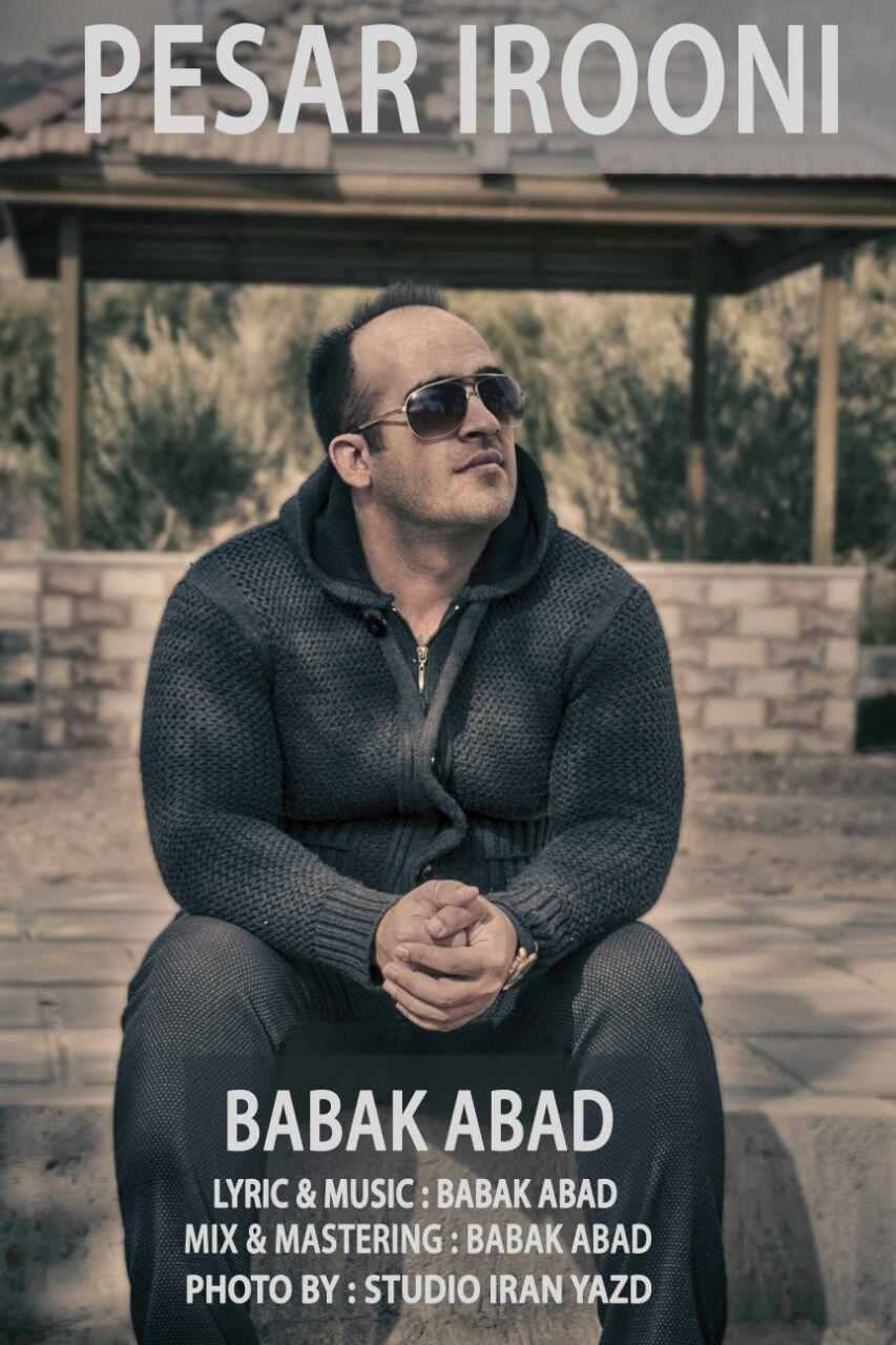 Babak Abad – Pesare Irooni