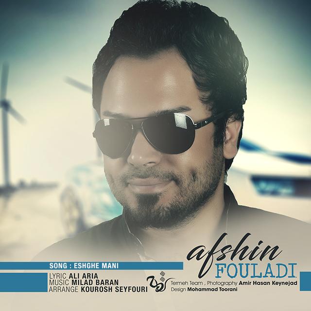 Afshin Fouladi – Eshghe Mani