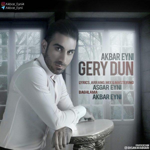 Akbar Eyni – Gery Dun