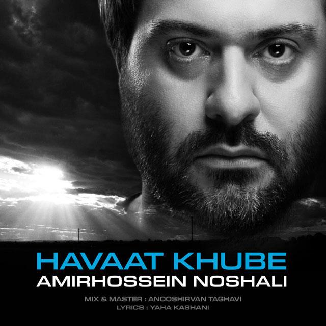 Amir Hossein Noshali – Havaat Khube