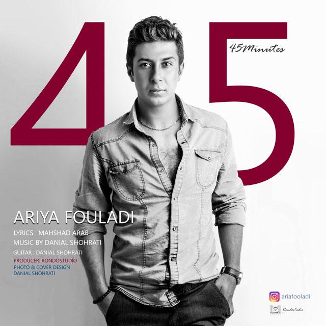 Ariya Fouladi – 45 minutes