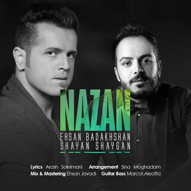 Ehsan Badakhshan – Nazan (Ft Shayan Shaygan)