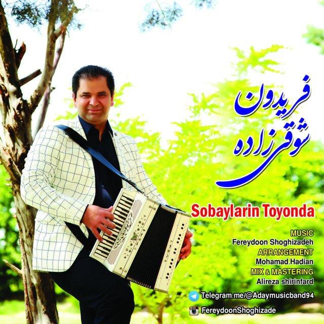 Fereydoon Shoghi Zadeh – Sobaylarin Toyonda