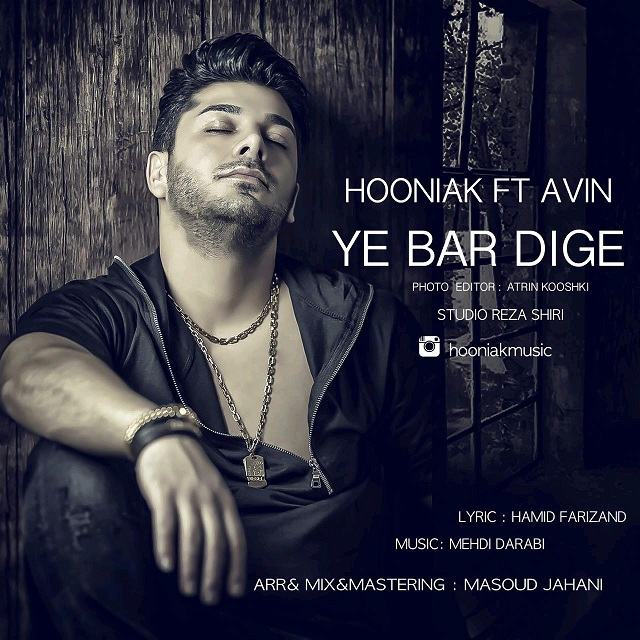 Hooniak – Ye Bar Dige (Ft Avin)