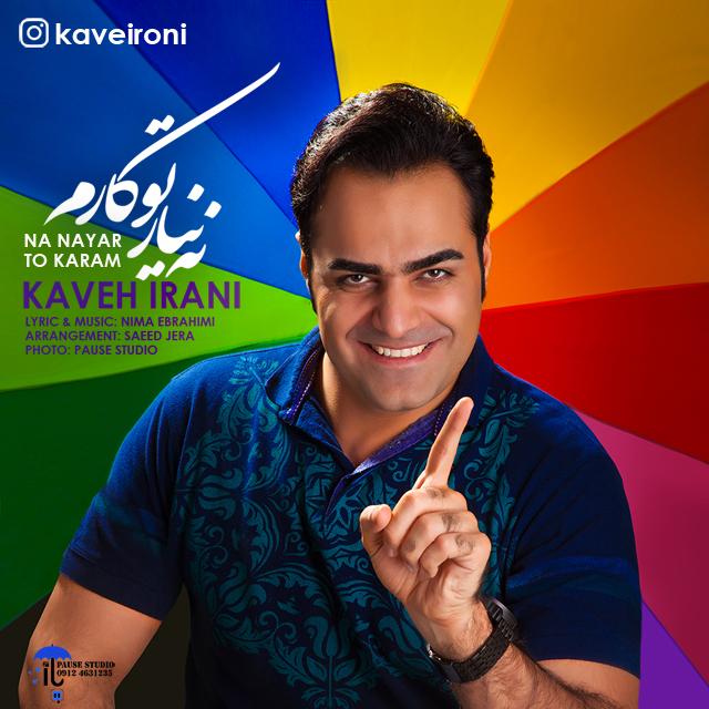 Kaveh Irani – Na Nayar To Karam