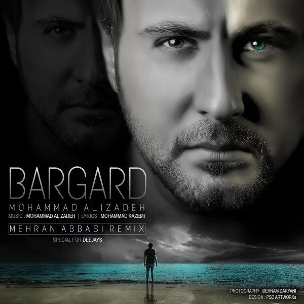 Mohammad Alizadeh – Bargard (Mehran Abbasi Remix)