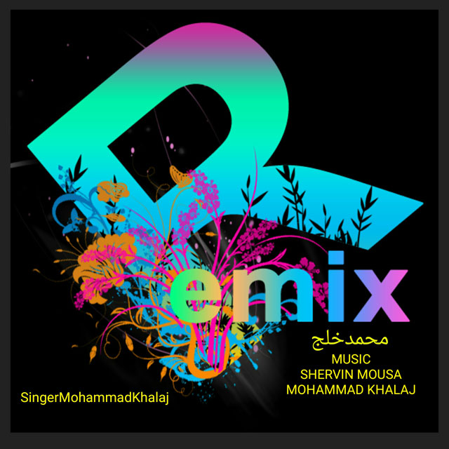 Mohammad Khalaj – Remix