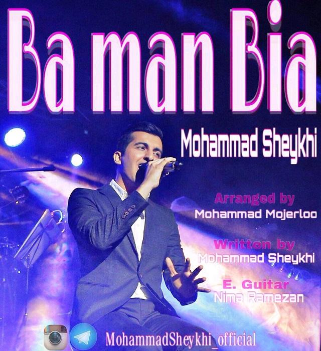 Mohammad Sheykhi – Ba Man Bia