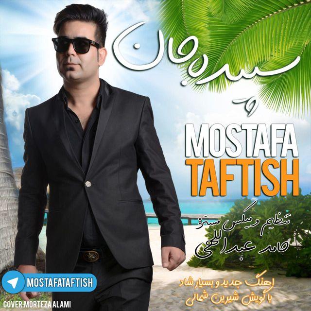 Mostafa Taftish – Sepide Jonam