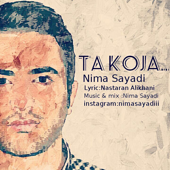 Nima Sayadi – Ta Koja
