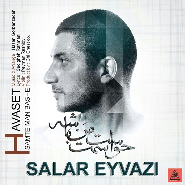 Salar Eyvazi – Havaset Samte Man Bashe