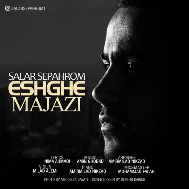 Salar Sepahrom – Eshghe Majazi