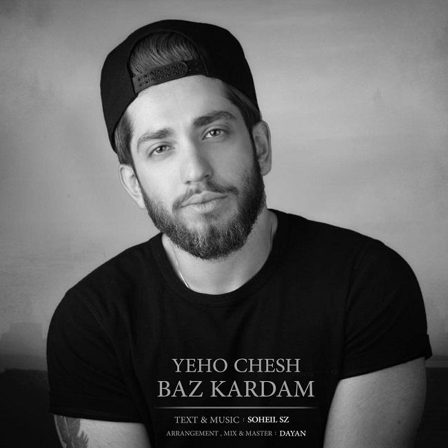 Soheil Sz – Yeho Chesh Baz Kardam