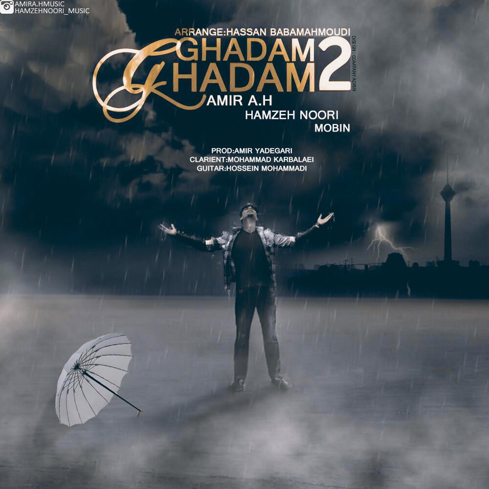 Amir A.H – Ghadam Ghadam 2 (Ft Hamzeh Noori & Mobin)