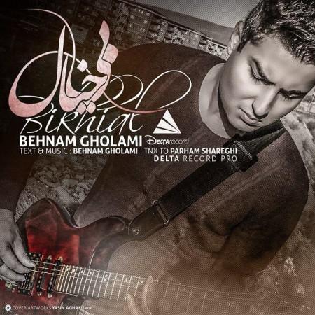 Behnam Gholami – Bikhial
