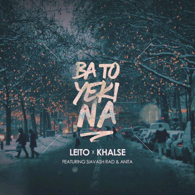 Behzad Leito & Sepehr Khalse – Ba To Yeki Na (Ft Siavash Rad Anita)