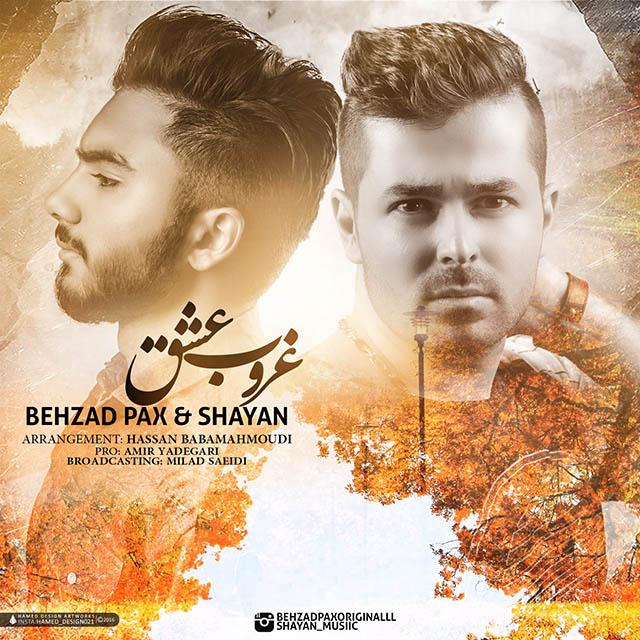 Behzad Pax – Ghorobe Eshgh (Ft Shayan)