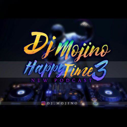 DJ MOJINO – Happy Time 3
