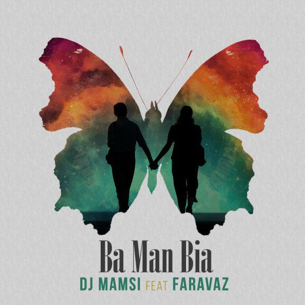 DJ Mamsi – Ba Man Bia (Ft Faravaz)