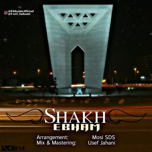 Ebham – Shakh