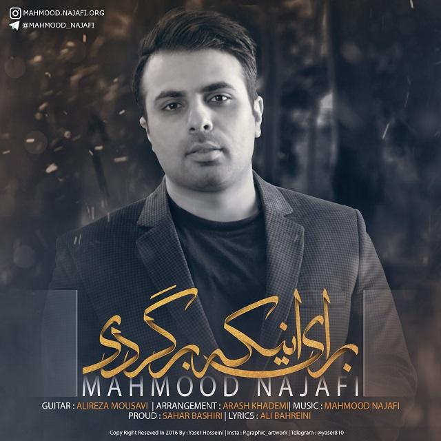 Mahmood Najafi – Baraye Inke Bargardi
