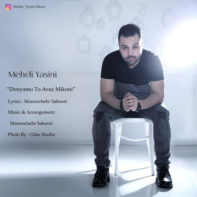 Mehdi Yasini – Donyamo To Avaz Mikoni