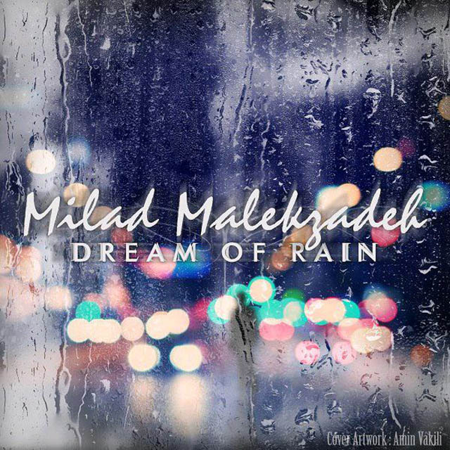 Milad Malekzadeh – Dream of Rain