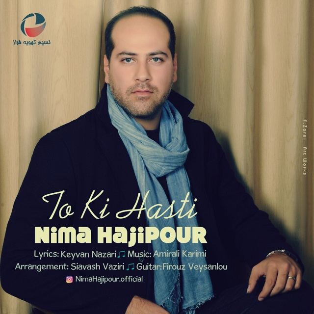 Nima Hajipour – To Ki Hasti