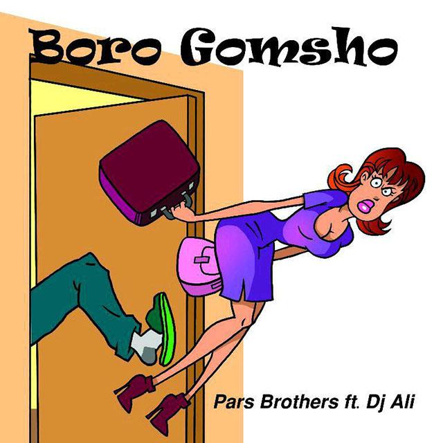Pars Brothers – Boro Gomsho (Ft DJ Ali)