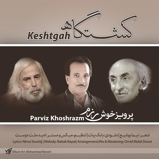 Parviz Khoshrazm – Keshtgah