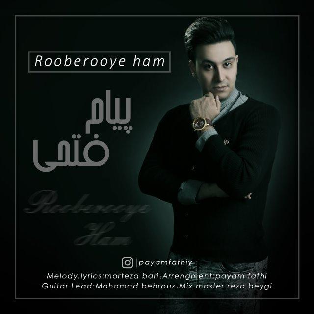 Payam Fathi – Rooberooye Ham