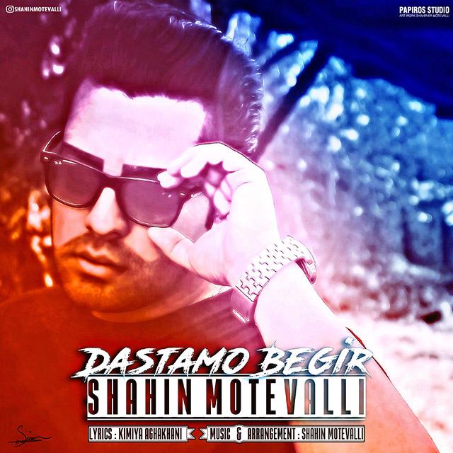 Shahin Motevalli – Dastamo Begir